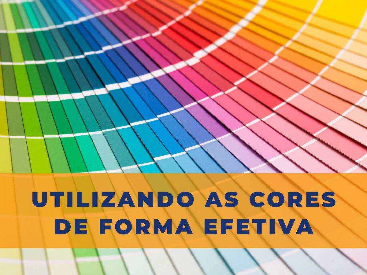 Utilizando as cores de forma efetiva
