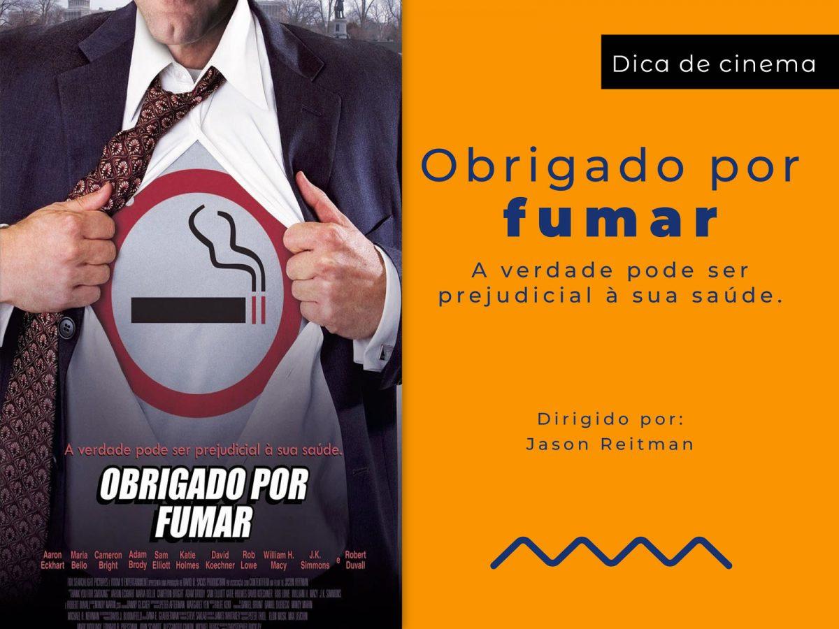Dica de Cinema – Obrigado por Fumar