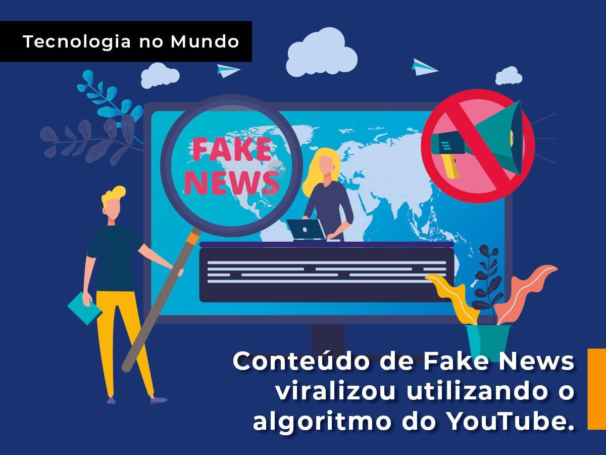 Conteúdo de Fake News viralizou utilizando o algoritmo do YouTube.