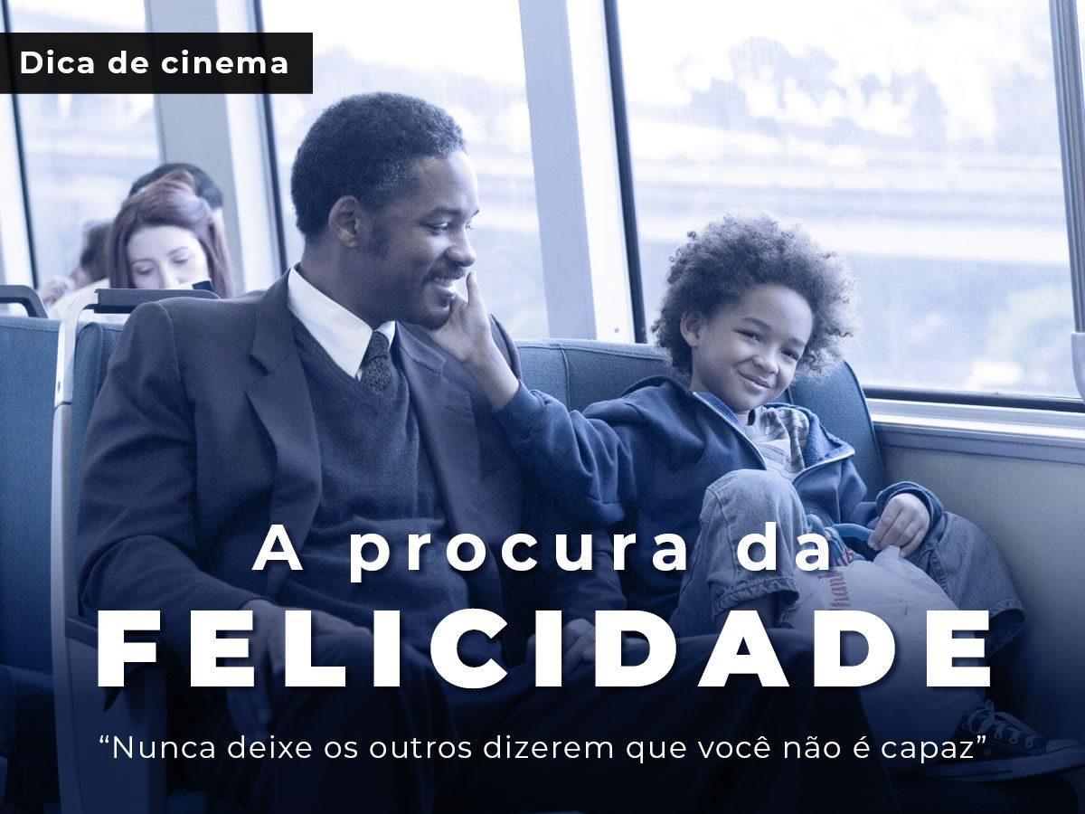 Dica de Cinema: A Procura da Felicidade