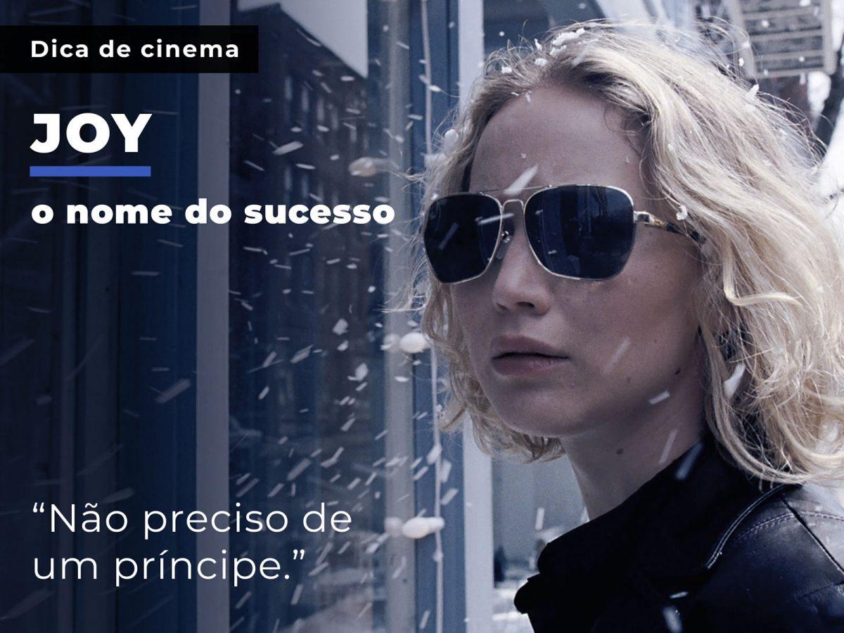Dica de cinema – Joy: O nome do sucesso